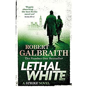 Lethal White: Cormoran Strike Book 4 (Cormoran Strike 4)Paperback – 18 April 2019