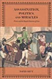 Assassination, Politics, and Miracles : France and the Royalist Reaction of 1820, Skuy, David, 0773524576