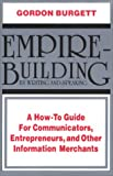Empire-Building by Writing and Speaking, Gordon Burgett, 0910167028