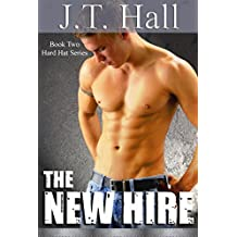 The New Hire: An Older/Younger Gay Romance (The Hard Hat Series Book 2)
