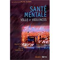 Sante Mentale, Ville et Violences