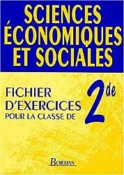 SCIENCES ECONOMIQUES ET SOCIALES 2NDE. Fichier d'exercices