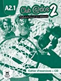 Club@dos 2, méthode de français pour adolescents : Cahier d'exercices A2.1 (1CD audio)