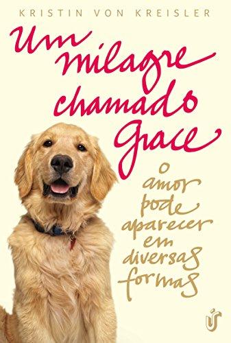 Um milagre chamado Grace: O amor pode aparecer em diversas formas
