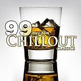 99 Must-Have Chillout Classics Album Cover