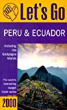 Peru and Ecuador including the Galapagos Islands, Griffin Trade Paperbacks Publishing Staff and Let's Go, Inc. Staff, 0312244649