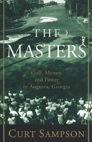 The Masters: Golf, Money, and Power in Augusta, Georgia [Curt Sampson] (Tapa Blanda)