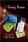 Crazy Drama, D. A. Bourne, 1425754406