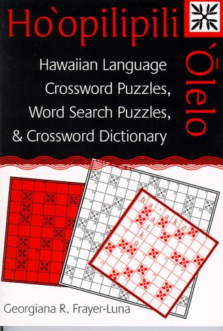 Download Ho'opilipili 'Olelo: Hawaiian Language Crossword Puzzles, Word Search Puzzles, and Crossword Dictionary pdf epub