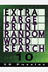 Extra Large Print Random Word Search 10: 50 Easy To See Puzzles (Volume 10) Paperback