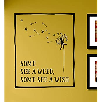 Amazon.com: Some see a weed, some see a wish. Vinyl Wall Art Decal ...