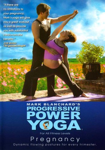 Mark Blanchard's Progressive Power Yoga: Prenatal Pregnancy Routines