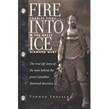 Fire into Ice: Charles Fipke and the Great Diamond Hunt