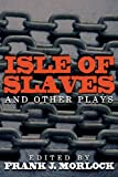 Isle of Slaves and Other Plays, Pierre De Marivaux, 1479400637