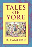 Tales of Yore, D. Cameron, 1456821415