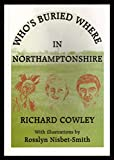 img - for Who's Buried Where in Northamptonshire book / textbook / text book