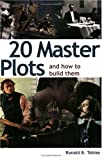 : 20 Master Plots: And How to Build Them