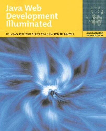 Java Web Development Illuminated (Jones and Bartlett Illuminated (Paperback))