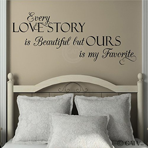 Decal Sticker Wall Lettering (Every Love Story is Beautiful, but Ours is My Favorite Vinyl Lettering Wall Decal Sticker (Style A 16