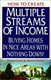img - for How to Create Multiple Streams of Income: Buying Homes in Nice Areas With Nothing Down book / textbook / text book