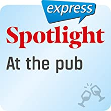 Spotlight express - Ausgehen: Wortschatz-Training Englisch - In der Kneipe Hörbuch von  div. Gesprochen von:  div.