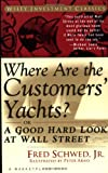 Where Are the Customers' Yachts? or A Piece-goods e freight Hard Look at Wall Street (A Marketplace Book)
