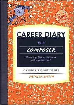 CAREER DIARY OF A COMPOSER (Gardner's Career Diaries)