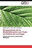 Perspectivas de la Biofortificación con Yodo en Cultivo de Lechuga, Begoña Blasco and Luis Romero, 3659009652