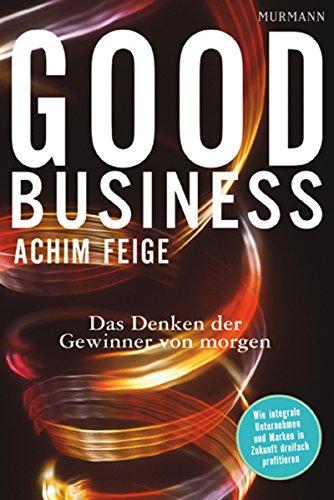 Good Business: Das Denken der Gewinner von morgen (German Edition)