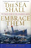 The Sea Shall Embrace Them, David W. Shaw, 0743222172