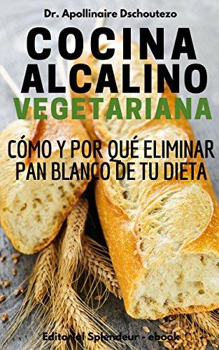 COCINA ALCALINO-VEGETARIANA: Cómo y Por Qué Eliminar Pan Blanco de Tu Dieta (