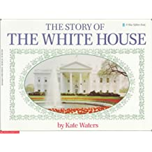 The Story Of The White House (Blue Ribbon Book)