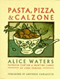 img - for Chez Panisse Pasta, Pizza and Calzone book / textbook / text book