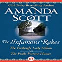 The Infamous Rakes: The Forthright Lady Gillian and The Fickle Fortune-Hunter Audiobook by Amanda Scott Narrated by Lucinda Gainey