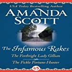 The Infamous Rakes: The Forthright Lady Gillian and The Fickle Fortune-Hunter | Amanda Scott