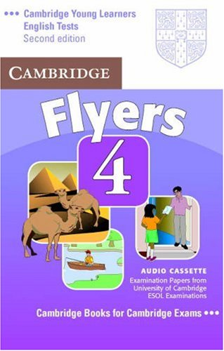 Cambridge Young Learners English Tests Flyers 4 Audio Cassette: Examination Papers from the University of Cambridge ESOL Examinations by Cambridge University Press