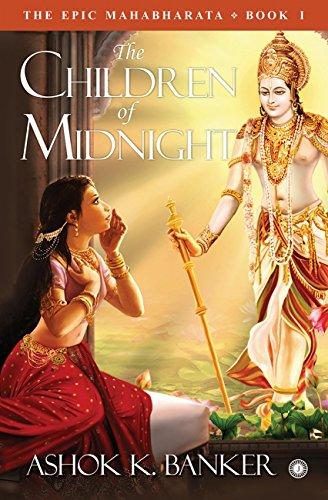 The Epic Mahabharata - Book 1: The Children of Midnight