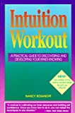 Intuition Workout, Nancy Rosanoff, 0944031145