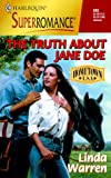 The Truth about Jane Doe: Hometown U.S.A. (Harlequin Superromance No. 893)