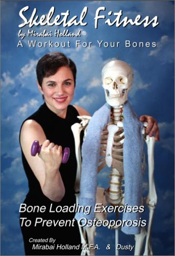 Skeletal Fitness: A Workout For Your Bones - Bone Loading Exercises To Prevent Osteoporosis