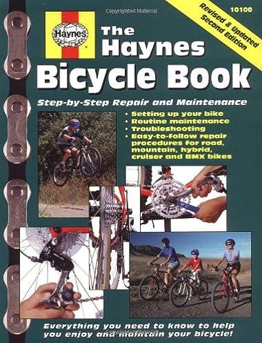 the bicycle book haynes automotive repair manual series chilton rh amazon com Haynes Manual Pictures Back Haynes Manuals UK
