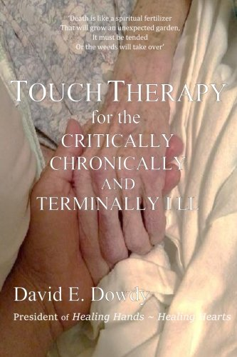 - Touch Therapy for the Critically, Chronically and Terminally Ill