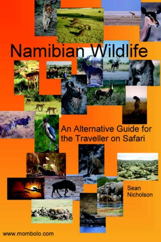 Download Namibian Wildlife - An Alternative Guide for the Traveller on Safari PDF