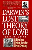 Darwin's Lost Theory of Love, David Loye, 0595001319