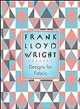 Frank Lloyd Wright: Designs for Fabric
