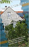 img - for My Home Exchange Experiences: Get to know people around the world; be a globalister, with the right insurance book / textbook / text book