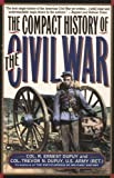 Compact History of the Civil War, R. Ernest Dupuy and Trevor N. Dupuy, 0446394327