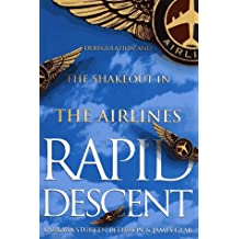 Rapid Descent: Deregulation and the Shakeout in the Airlines