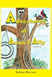 Adventures of Anna and Ally - Volume 1, Kathryn Morrison, 1467064785