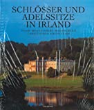 Schlösser und Adelssitze in Irland